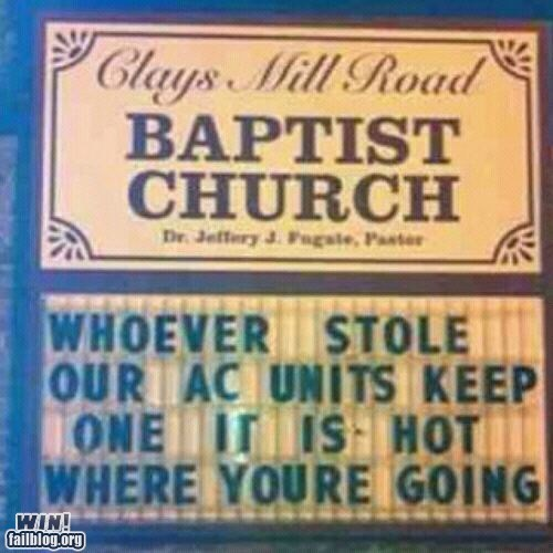 air conditioner,church,clever,g rated,Hall of Fame,sign,summer,win