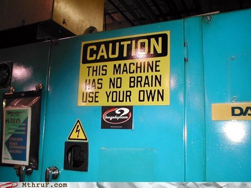 caution machines brain monday thru friday g rated