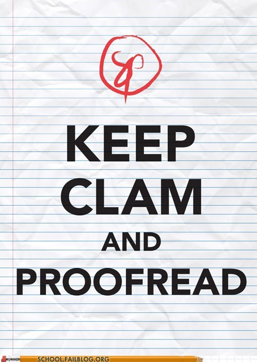 keep calm,keep clam,proofread