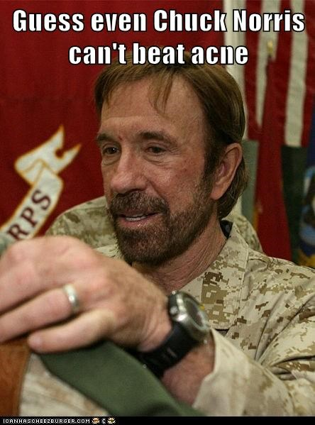 Guess even Chuck Norris can't beat acne