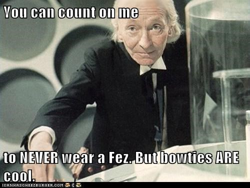 bowties,class,cool,doctor who,FEZ,never,the doctor,william hartnell
