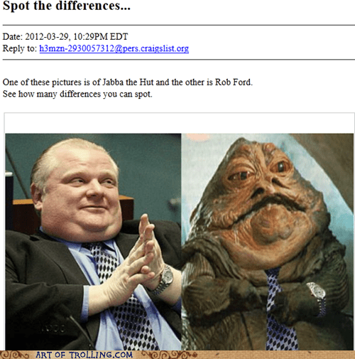 craigslist jabba the hutt rob ford shoppers beware - 6046975744