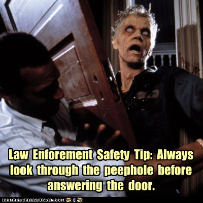 answering,door,funny,law enforcement,night of the living dead,pro tip,safety,zombie