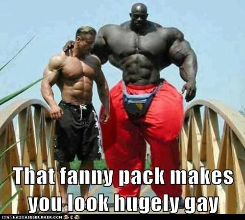 That Fanny Pack Makes You Look Hugely Gay Cheezburger Funny