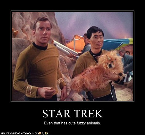 STAR TREK Even that has cute fuzzy animals.