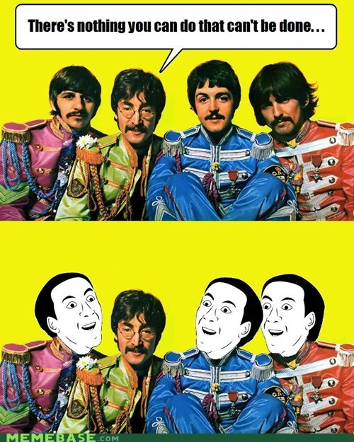 beatles,do-what-cant-be-done,fool on the hill,imagine,Rage Comics,you dont say