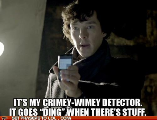 best of the week crime detector ding Sherlock sherlock bbc stuff timey-wimey wibbly wobbly timey wimey - 6049021440
