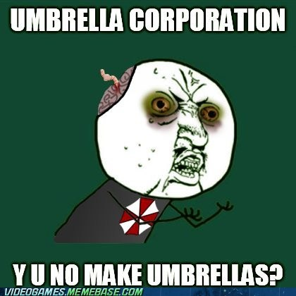meme,resident evil,umbrella,video games,Y U No Guy