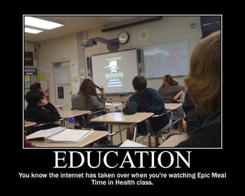 educational videos,epic meal time,the internetz