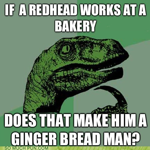 bakery,double meaning,employment,ginger,gingerbread,Hall of Fame,literalism,man,question,redhead