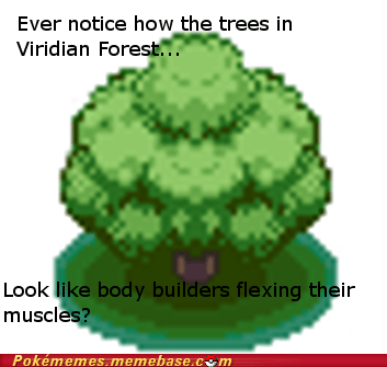 bugs cannot unsee Memes trees viridian forest - 6050180608