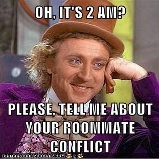 Oh It S 2 Am Please Tell Me About Your Roommate Conflict