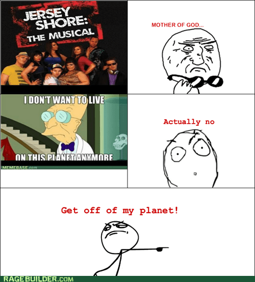 gtfo,jersey shore,mother of god,Rage Comics