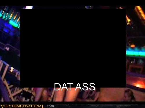 club dat ass hilarious wtf - 6053146624