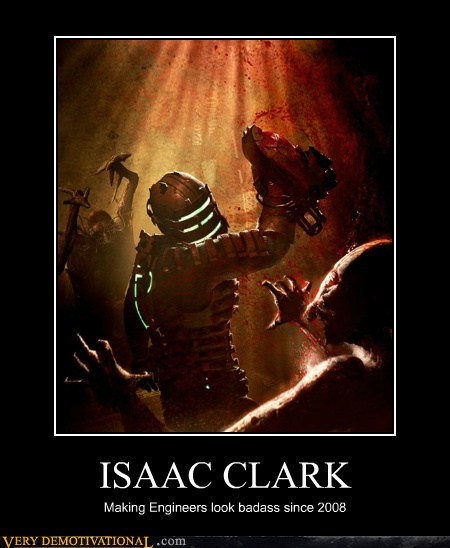 dead space,engineers,hilarious,isaac clark
