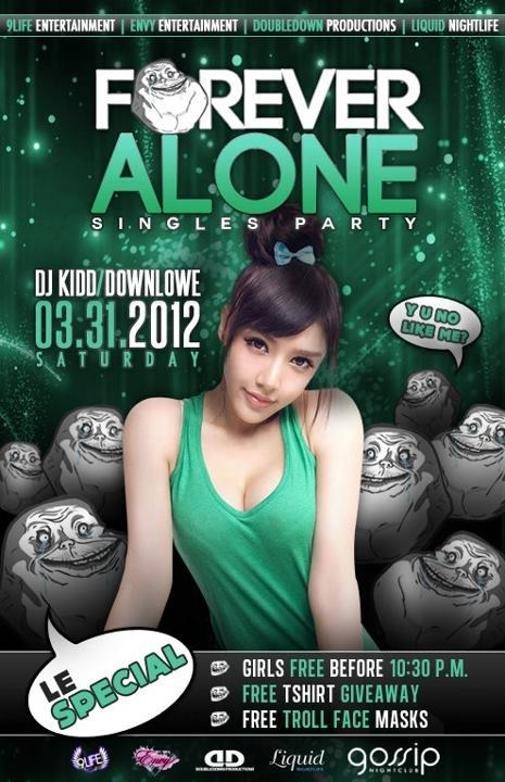 forever alone nightclubs singles party - 6057215232