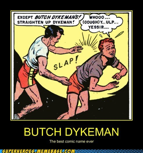 butch damn right dykeman Super-Lols - 6057673216