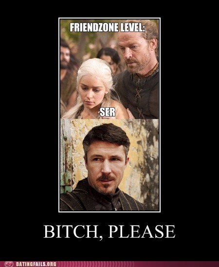 dany friendzone Game of Thrones Littlefinger ser jora - 6058263808