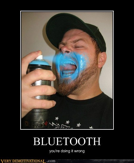 BLUETOOTH you're doing it wrong