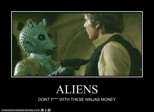 ALIENS DONT F*** WITH THESE NINJAS MONEY