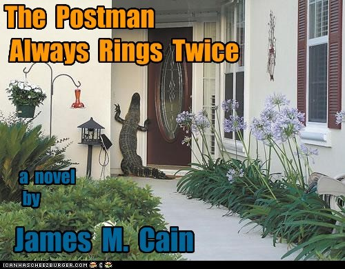 The Postman Always Rings Twice James M. Cain a novel by