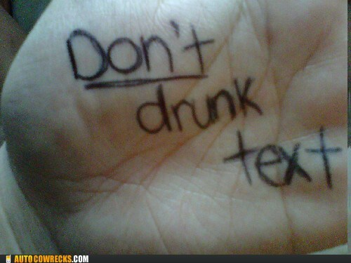 dont-do-it drunk texting self reminders - 6061499648