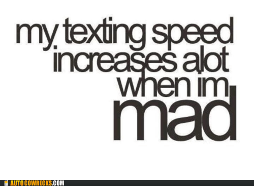 angry mad speed texting speed - 6061574656