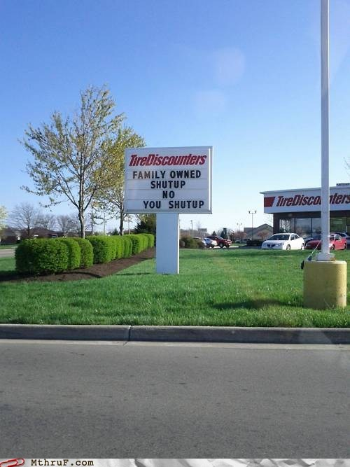 family,family business,family owned,funny sign,shut up