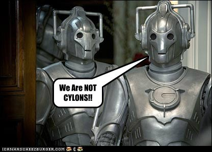 We Are NOT CYLONS!!