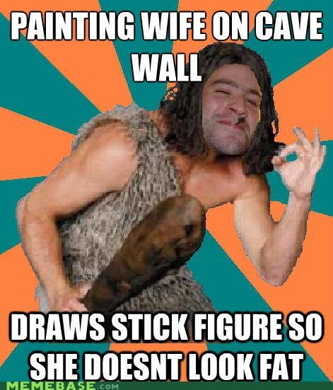 Caveman,fat,Good Guy Greg,grog,stick figure,wall,wife