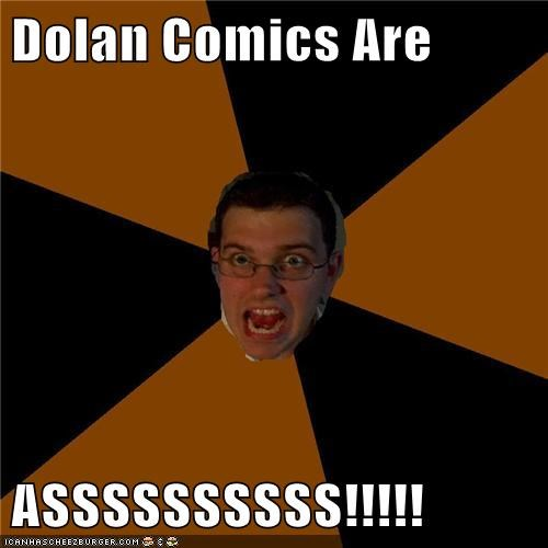 Dolan Comics Are  ASSSSSSSSSS!!!!!