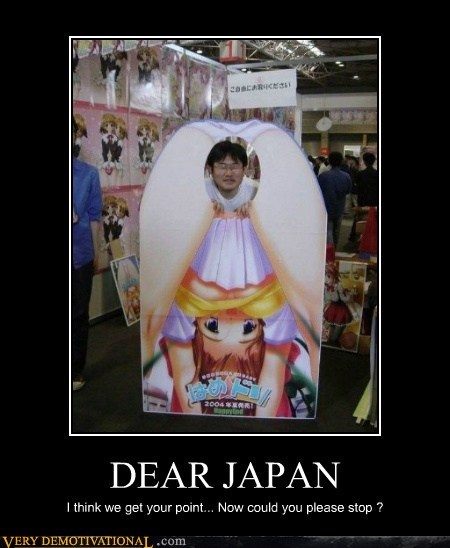 DEAR JAPAN I think we get your point... Now could you please stop ?