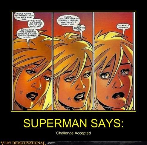 Challenge Accepted Superhero IRL superman - 6064337920