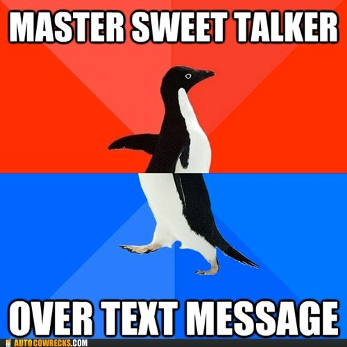 over text message socially awkward penguin sweet talker - 6065933824