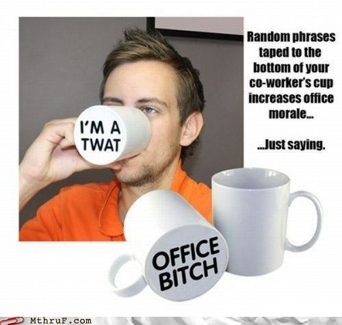 coffee mug,kick me sign,morale
