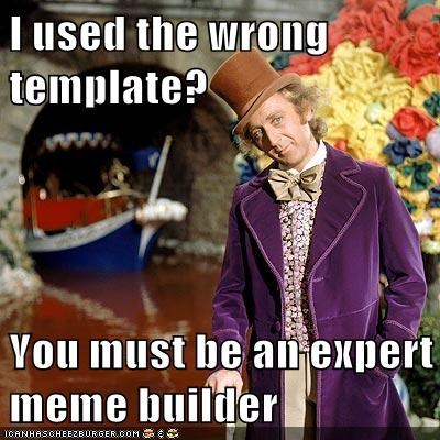 expert meme builder Memes meta template Willy Wonka - 6068531712