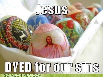 died double meaning dyed easter easter egg Hall of Fame homophone jesus literalism sins - 6068983808