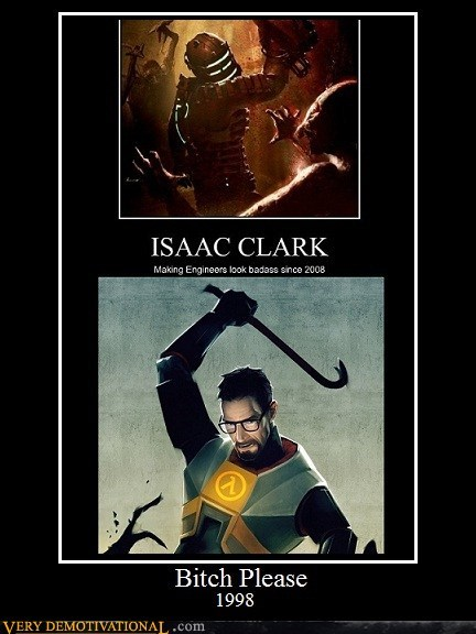 engineer,gordon freeman,hilarious,isaac clark,video games