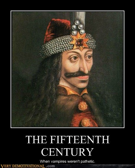 Pure Awesome,vampires,vlad the impaler