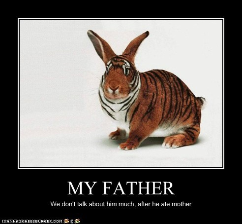 Meme of a bunny that has the prints pattern of a tiger and a joke about how his dad ate his mother.