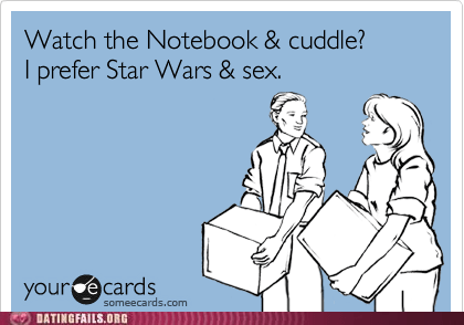dating fails,star wars and sex,the notebook and cuddling