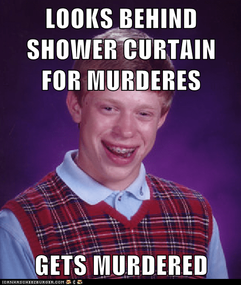 bad luck brian,curtain,Memes,murders