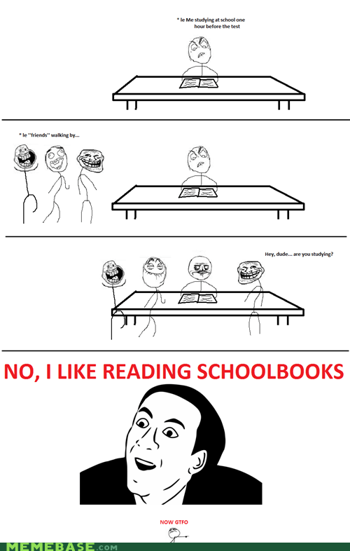Rage Comics,studying,truancy story,you dont say
