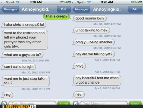 annoying bugging creepy not getting the hint pestering - 6070000384