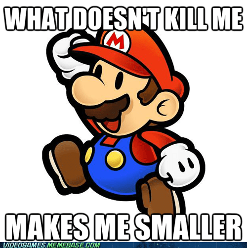 makes me stronger,mario,nietzsche,overalls,smaller