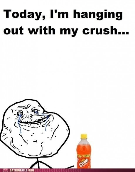 crush forever a soda forever alone hanging with my crush - 6070610944
