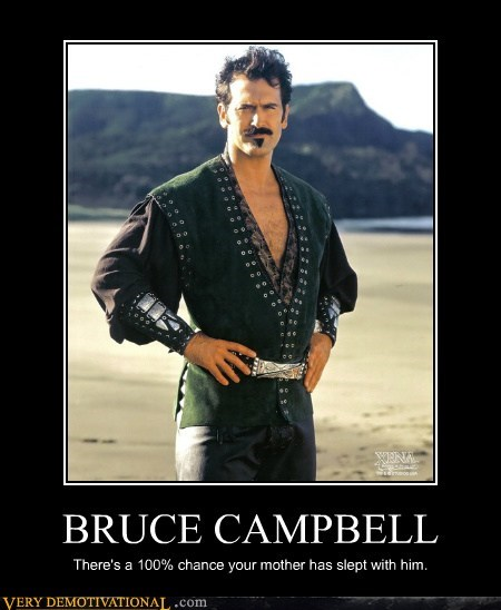 bruce campbell,hilarious,sexy man,very demotivational,your mom