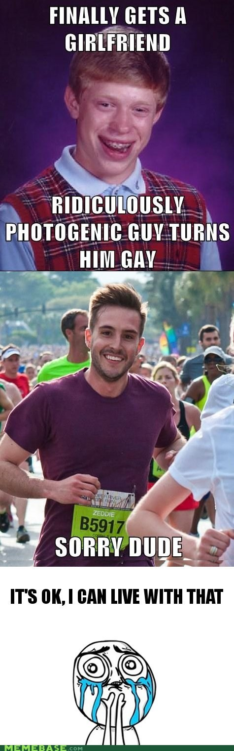 bad luck brian,gay,girlfriend,its-okay,Memes,photogenic guy