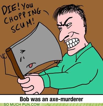 axe,axe murderer,literalism,murderer