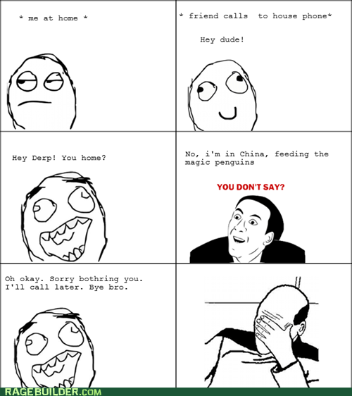 Smart friend.